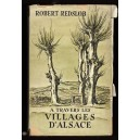 A TRAVERS LES VILLAGES D'ALSACE Robert Redslob 1961 éd° Sutter Alsatica