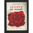 ALERTE AU MONDE 1969 Albert MARTY éditions Latines